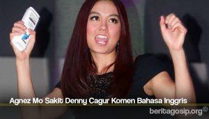 Agnez Mo Sakit Denny Cagur Komen Bahasa Inggris