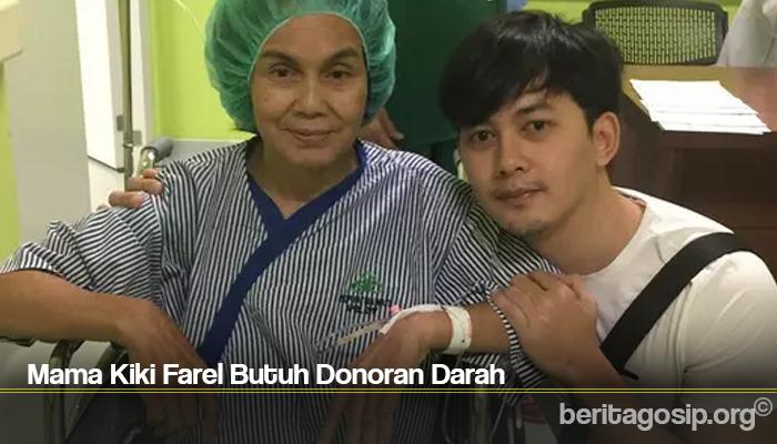 Mama Kiki Farel Butuh Donoran Darah