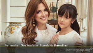 Kemewahan Dan Kesalahan Rumah Nia Ramadhani