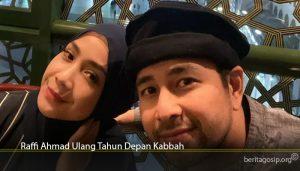 Raffi Ahmad Ulang Tahun Depan Kabbah