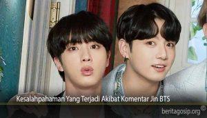 Kesalahpahaman Yang Terjadi Akibat Komentar Jin BTS