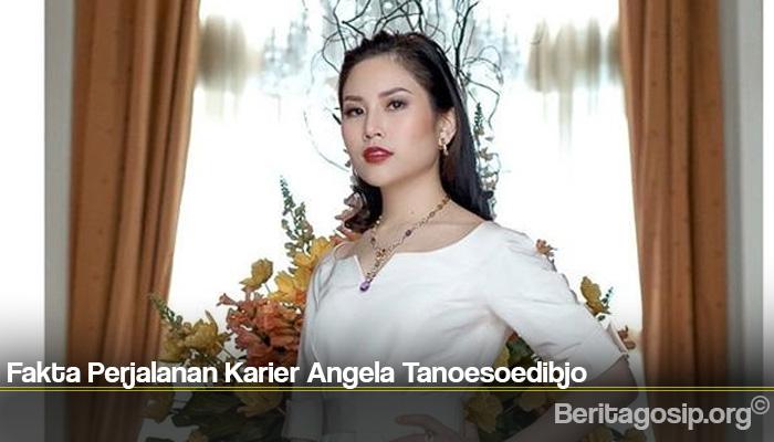 Fakta Perjalanan Karier Angela Tanoesoedibjo