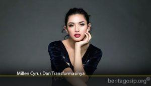 Millen Cyrus Dan Transformasinya