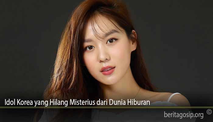 Idol Korea yang Hilang Misterius dari Dunia Hiburan